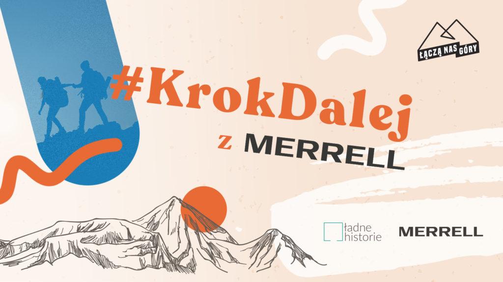 Beżowe tło z dużym pomarańczowym napisem na środku: #KrokDalej z MERRELL. W górnym prawym rogu logo projektu Łączą nas góry, w dolnym prawym rogu loga Fundacji Ładne Historii oraz marki Merrell. Po lewej stronie pokryty niebieskim filtrem zarys dwóch postaci z górskim sprzętem. Poniżej rysunek górskich szczytów i duże pomarańczowe kółko w roli zachodzącego słońca.